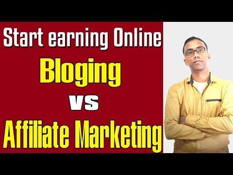 Blogging or Affiliate Marketing which one should you pick for your online career?