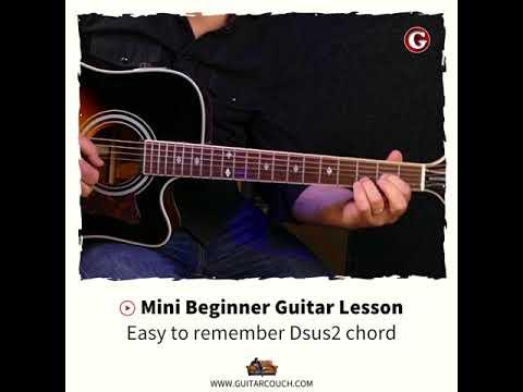 Mini Beginner Guitar Lesson Easy To Remember Dsus2 Chord Youtube