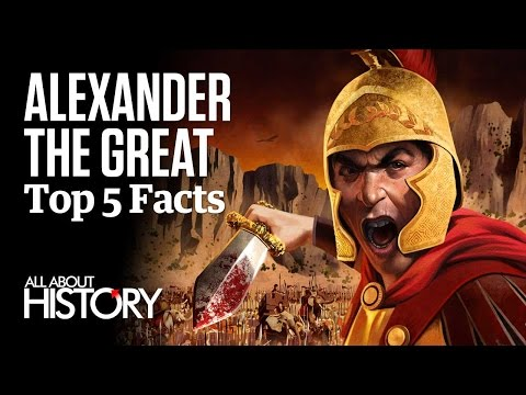 Alexander the Great | Top 5 Facts