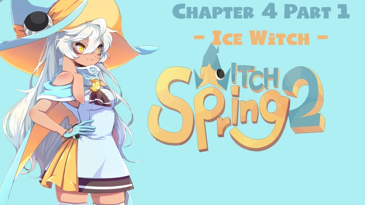 Chapter 4: Black Witch | Witch Spring 2 Part 1