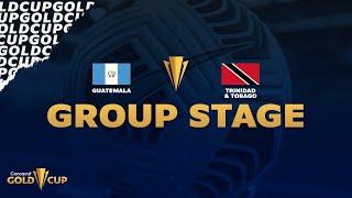 2021 Gold Cup   Guatemala vs Trinidad & Tobago