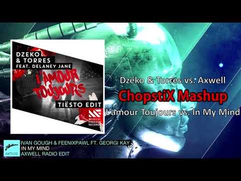 Dzeko & Torres, Axwell - L'amour Toujours vs. In My Mind (ChopstiX Mashup)