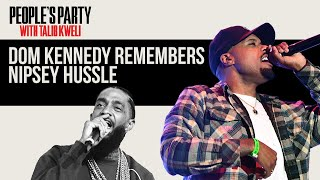 """Dom Kennedy Reflects On His Friendship With Nipsey Hussle And Recording Double Up"""" 
