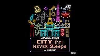 Aaryan Gala & Shark - City That Never Sleeps (feat. Luke Kenny) [Official Music & Lyrical Video]
