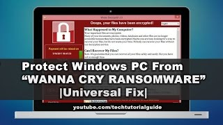 """How To Protect  Windows PC From """"Wanna Cry Ransomware""""   Universal Fix"""