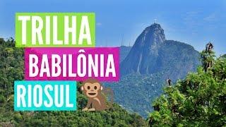 TRILHA BABILONIA do RIOSUL | Pelo Rio Blog