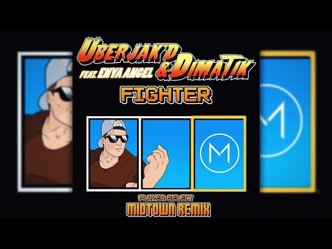 Uberjak'd & Dimatik feat. Enya Angel - Fighter (Midtown Remix)