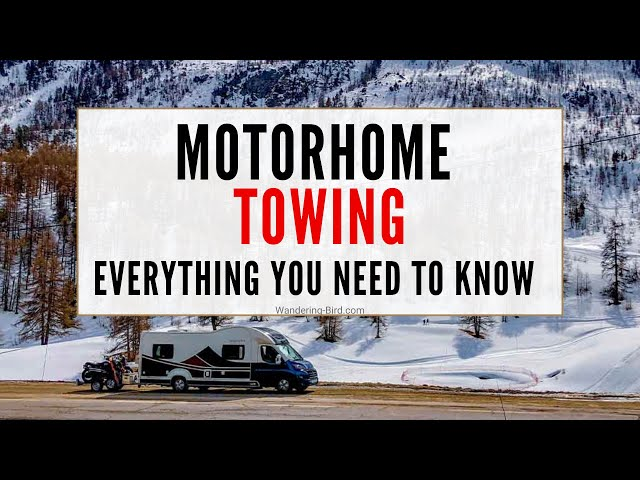 Motorhome towing- everything you need to know