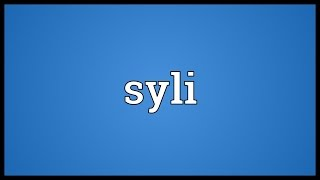 Syli Meaning