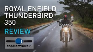 Royal Enfield Thunderbird 350 : ChooseMyBike.in Review
