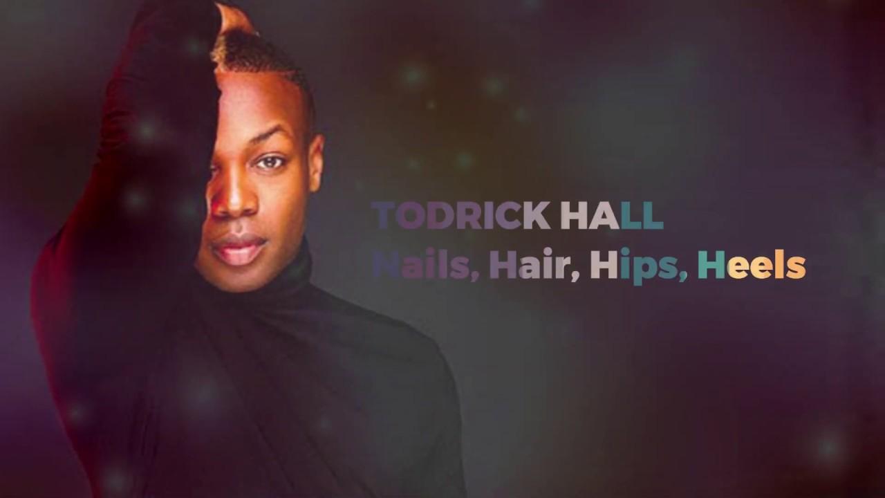 TODRICK HALL , NAILS HAIR HIPS HEELS (LYRIC)