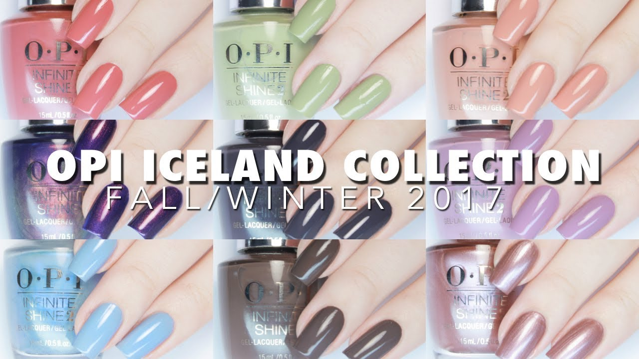 NEW OPI Iceland Collection Fall/Winter 2017 Live Swatches + Review ...