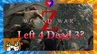 ✪ ~ [WORLD WAR Z] Perhaps the Spiritual Successor to left 4 dead?