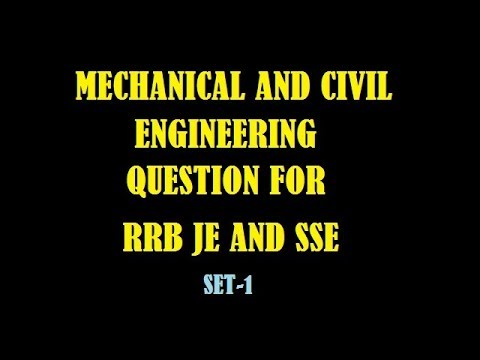 RRB JE AND SSE QUECTIONS OF MECHANICAL AND CIVIL ENGG