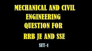 RRB JE AND SSE QUECTIONS OF MECHANICAL AND CIVIL ENGG 2017 Video