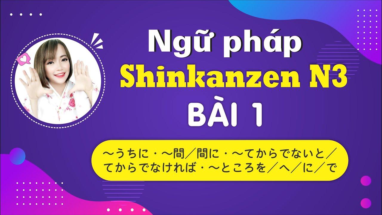 Download Học tiếng Nhật N3 - Ngữ pháp Shinkanzen N3 Bài 1