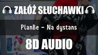 PLANBE - NA DYSTANS PROD. 2K x POLLY (8D Music)