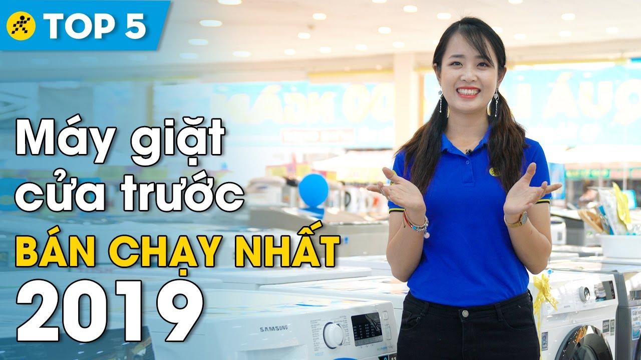 Top 5 máy giặt cửa trước bán chạy nhất 2019 • Điện máy XANH