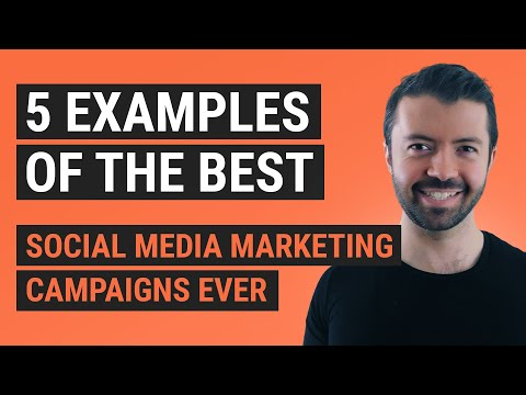 5 Examples of the Best Social Media Marketing Campaigns Ever