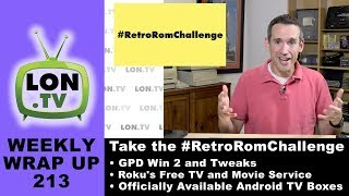 Weekly Wrapup 213 - Retro ROMs Should be For Sale, Roku