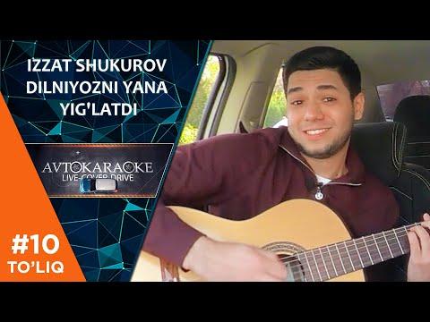 Avto karaoke 10-son Izzat Shukurov Dilniyozni yana yig'latdi!