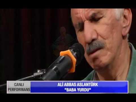 Ali Abbas ASLANTÜRK ***** BABA YURDU