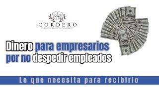 🔴 Dinero para empresarios por no despedir empleados