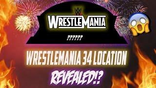 WRESTLEMANIA 34 LOCATION REVEALED!?!
