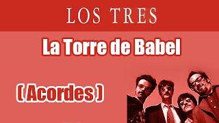 La Torre de Babel - Los Tres - Acordes