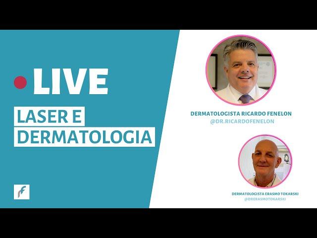 Laser e Dermatologia: Live do Dr. Ricardo Fenelon com o Dr. Erasmo Tokarski
