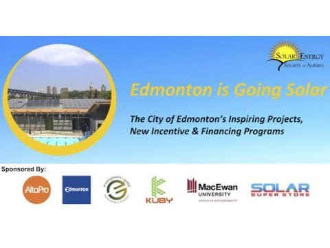 EDMONTON IS GOING SOLAR - Inspiring Projects, New Incentives and Financing Programs