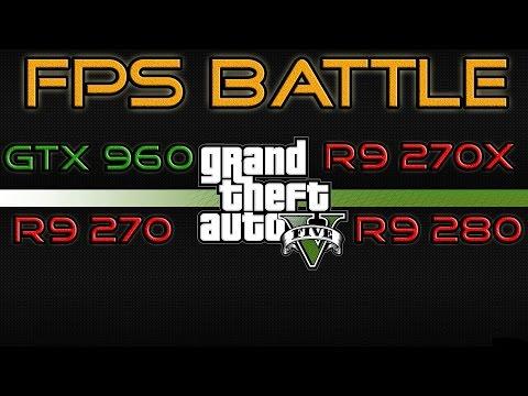 FPS BATTLE - GTA 5 - R9 270 vs R9 270X vs R9 280 vs GTX 960 [1080p Benchmark]