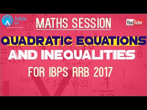 IBPS RRB PO PRE/MAINS | Quadratic Equations and Inequalities |  Maths |  Online Coaching for IBPS