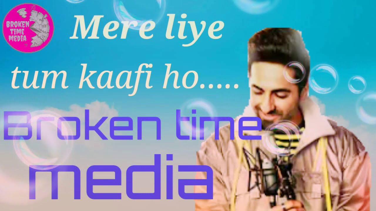 Ayushman Khurana - Mere Liye Tum Kaafi Ho Lyrics   MetroLyrics