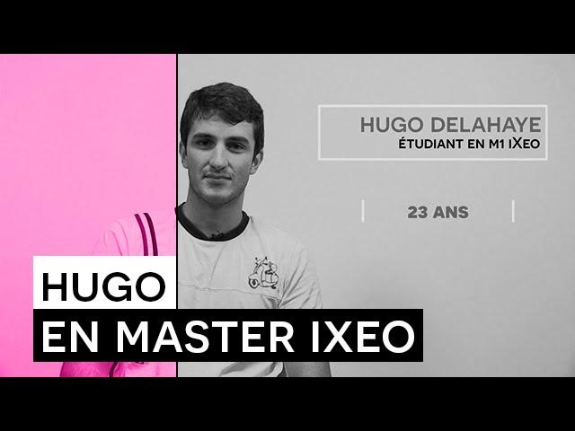 Témoignage Formation - Hugo DELAHAYE - étudiant en Master iXeo