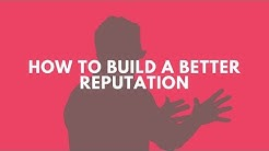 How to Build a Better Reputation