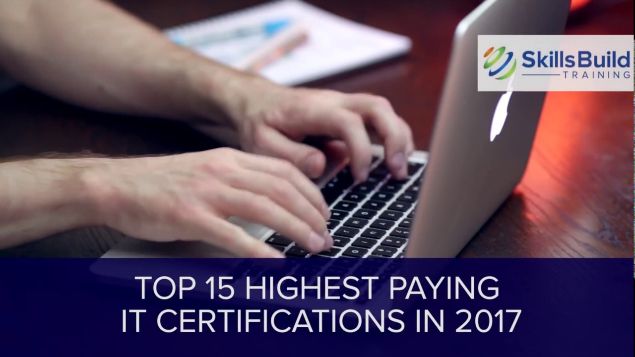 2017 Top 15 Highest Paying IT Certifications - YouTube