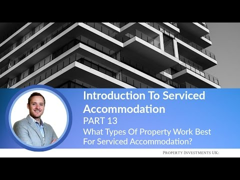 🔵 What Types Of Property Work Best For Serviced Accommodatio