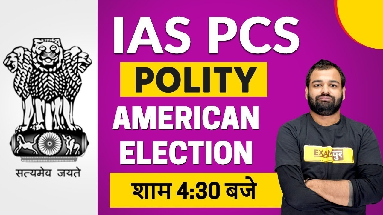 upsc 2021    IAS PCS    Polity    By Praveen Sir     AMERICAN ELECTION
