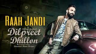 Raah Jandi (Full Mp3 Song) Dilpreet Dhillon | New Punjabi Songs 2016