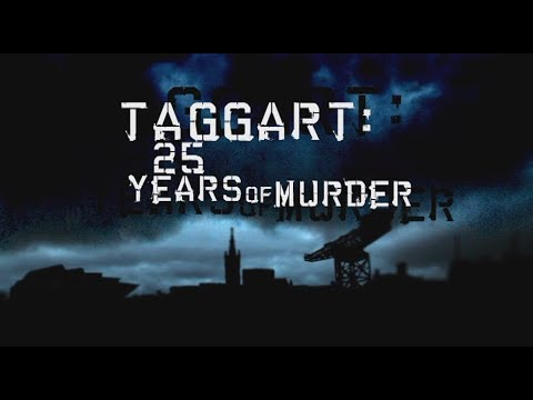 Taggart | 25 Years of Murder | UKTV Documentary (2008)