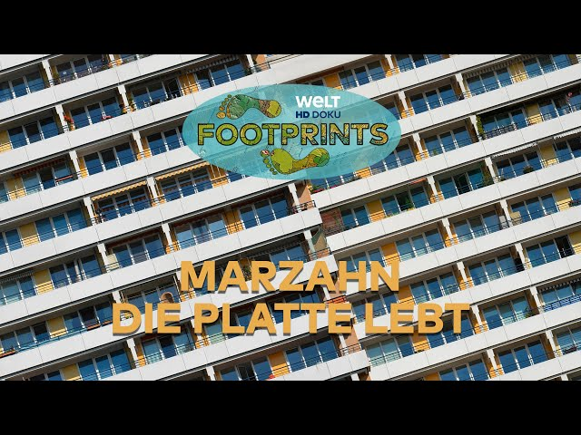 MARZAHN - Die Platte lebt 🏢 FOOTPRINTS 👣   HD Doku