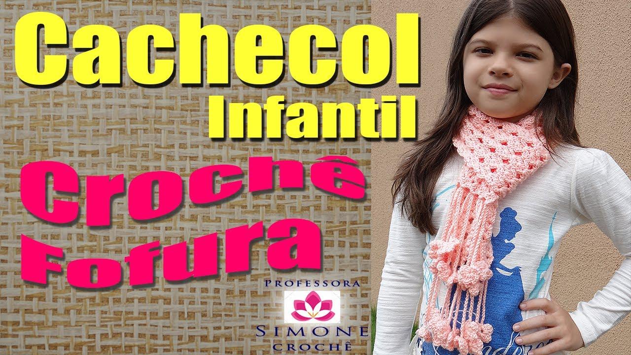 Passo a passo Cachecol Infantil Crochê FOFURA - Professora Simone - YouTube d9ef9e08b7f