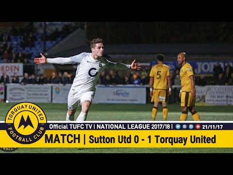 Official TUFC TV | Sutton United 0 - 1 Torquay United 21/11/17