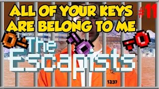 ALL OF YOUR KEYS ARE BELONG TO ME ALCATRAZ | The Escapists #11