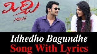 Idhedho Bagundhe Cheli Song with Lyrics - Mirchi Songs - Prabhas, Anushka, Richa, DSP