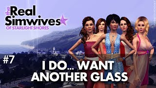 "The Real Simwives of Starlight Shores - Episode 7 ""I Do... Want Another Glass"""