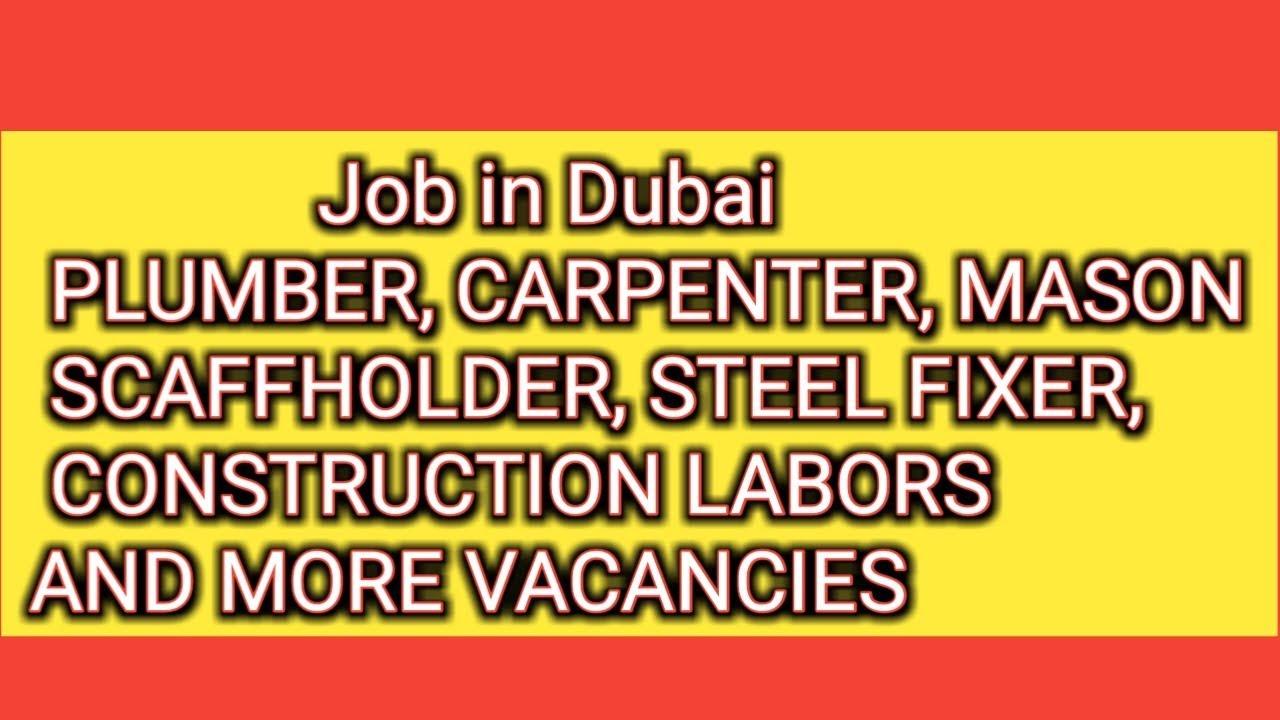 Job in Dubai Carpenter, plumber, construction labors, steel Fixer, Mason &  many vacancies