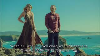 Kane Brown(如果) - What Ifs ft. Lauren Alaina{{中文字幕 Chinese subtitle}}