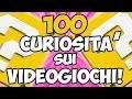 100 Curiosità CHE NON SAI Sui VIDEOGIOCHI! VUOI PROVARE?